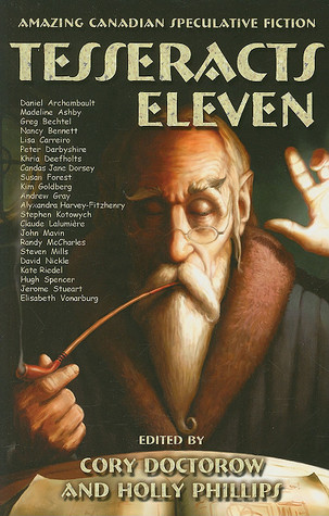 Tesseracts Eleven by Cory Doctorow