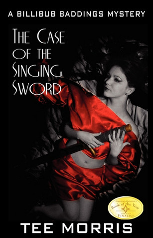 The Case of the Singing Sword by Tee Morris