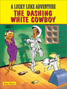Lucky Luke - The Dashing White Cowboy