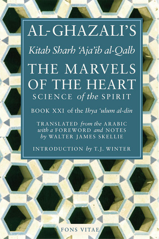 The Marvels of the Heart by أبو حامد الغزالي