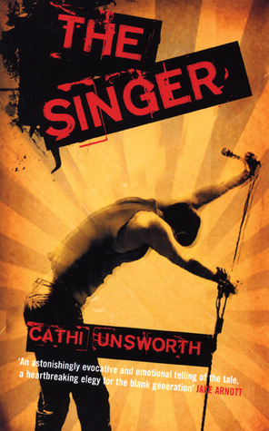 The Singer by Cathi Unsworth