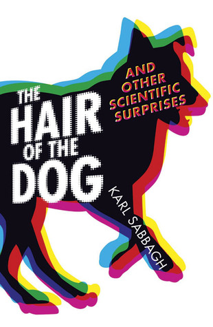 The Hair of the Dog and Other Scientific Surprises by Karl Sabbagh