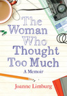 The Woman Who Thought too Much: A Memoir