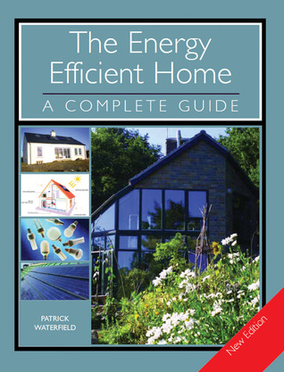 The Energy Efficient Home: A Complete Guide