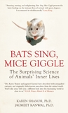 Bats Sing, Mice Giggle: The Surprising Science of Animals' Inner Lives