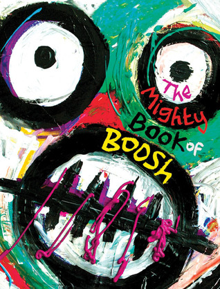 The Mighty Book of Boosh by Noel Fielding