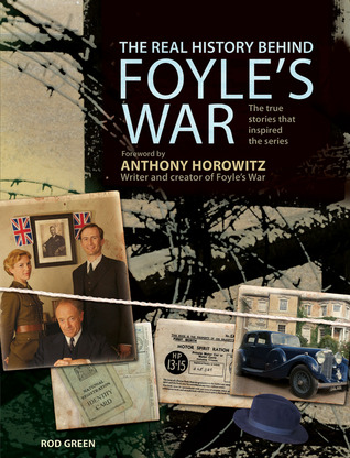 The Real History Behind Foyle's War by Rod Green