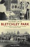The Secret Life of Bletchley Park: The WWII Codebreaking Centre and the Men and Women Who Worked There