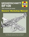 Messerschmitt Bf 109 Owners' Workshop Manual: 1935 Onwards (all marks)