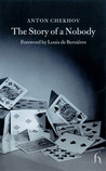 The Story of a Nobody by Anton Chekhov