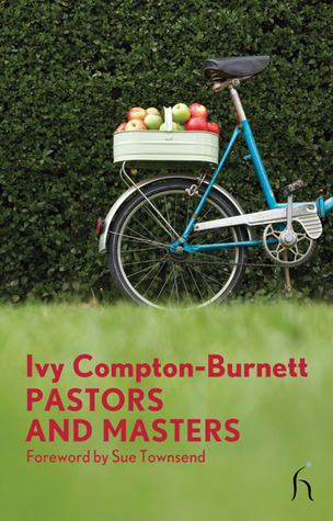 Pastors and Masters by Ivy Compton-Burnett