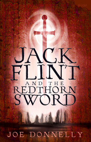 Jack Flint and the Redthorn Sword by Joe Donnelly