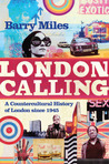 London Calling: A Countercultural History of London Since 1945