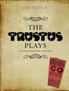 The Trustus Plays: The Hammerstone, Drift, and Holy Ghost