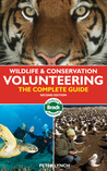 Wildlife & Conservation Volunteering, 2nd: The Complete Guide