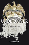 Undercover: A Novel of a Life