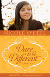 Dare to Be Different by Nicole O'Dell