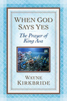 When God Says Yes: The Prayer of King Asa