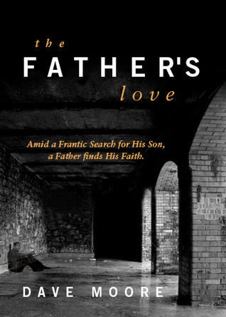 The Father's Love by Dave  Moore