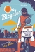 On Bicycles: 50 Ways the New Bike Culture Can Change Your Life