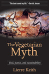 The Vegetarian Myth: Food, Justice, and Sustainability