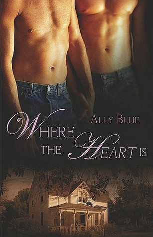 Where the Heart Is by Ally Blue