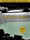 Field of Our Fathers: An Illustrated History of Fenway Park 1912-2012