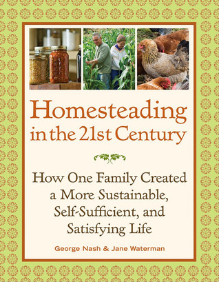 Homesteading in the 21st Century by George  Nash
