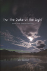For the Sake of the Light: New and Selected Poems