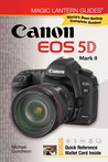 Magic Lantern Guides®: Canon EOS 5D Mark II