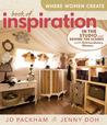 Where Women Create: Book of Inspiration: In the Studio and Behind the Scenes with Extraordinary Women