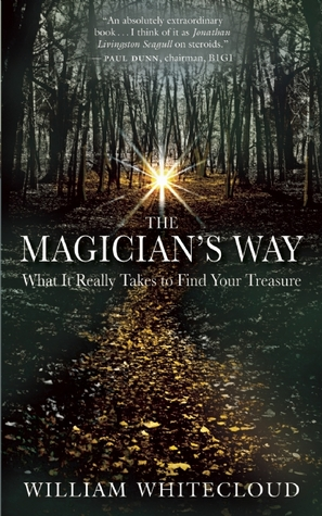 The Magician's Way by William Whitecloud