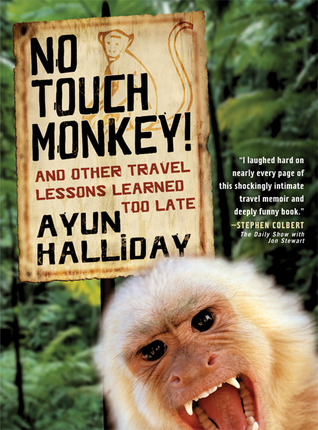No Touch Monkey! by Ayun Halliday