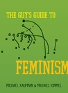 The Guy's Guide to Feminism by Michael Kaufman