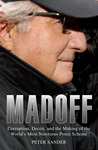 Madoff: Corruption, Deceit, and the Making of the World's Most Notorious Ponzi Scheme