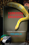 Forbidden Creatures: Inside the World of Animal Smuggling and Exotic Pets