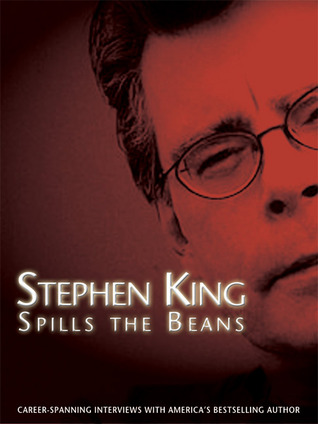 Stephen King Spills the Beans: Career-Spanning Interviews with America's Bestselling Author