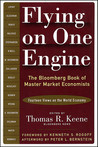 Flying on One Engine: The Bloomberg Book of Master Market Economist: Fourteen Views on the World Economy