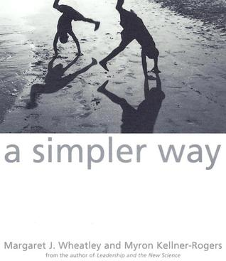 A Simpler Way by Margaret J. Wheatley