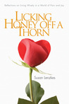 Life is Like Licking Honey Off a Thorn