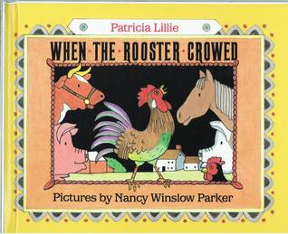When the Rooster Crowed by Patricia Lillie