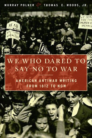 We Who Dared to Say No to War by Murray Polner