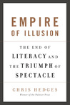 Empire of Illusion: The End of Literacy and the Triumph of Spectacle