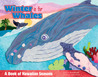 Winter Is for Whales: A Book of Hawaiian Seasons