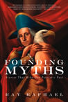 Founding Myths: Stories That Hide Our Patriotic Past