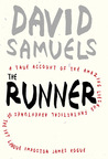 The Runner: A True Account of the Amazing Lies and Fantastical Adventures of the Ivy League Impostor James Hogue