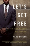 Let's Get Free by Paul Delano Butler