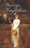 Darcy's Temptation: A Sequel to Jane Austen's Pride and Prejudice (Darcy #2)