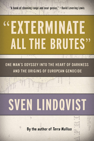 """""""Exterminate All the Brutes"""" by Sven Lindqvist"""