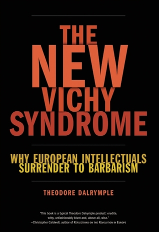 The New Vichy Syndrome by Theodore Dalrymple